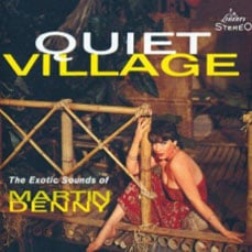 "Album cover for ""Quiet Village"" by Martin Denny"