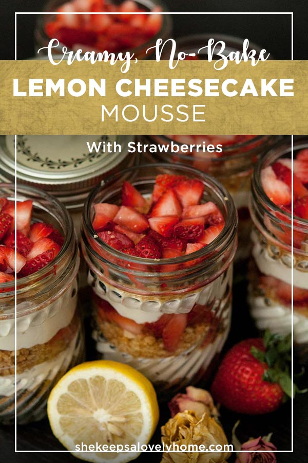 This no-bake lemon cheesecake mousse will become your favorite summer picnic treat! #cheesecake, #lemoncheesecake, #mousse, #strawberries, #picknicfood, #picknic, #lemon, #dessert