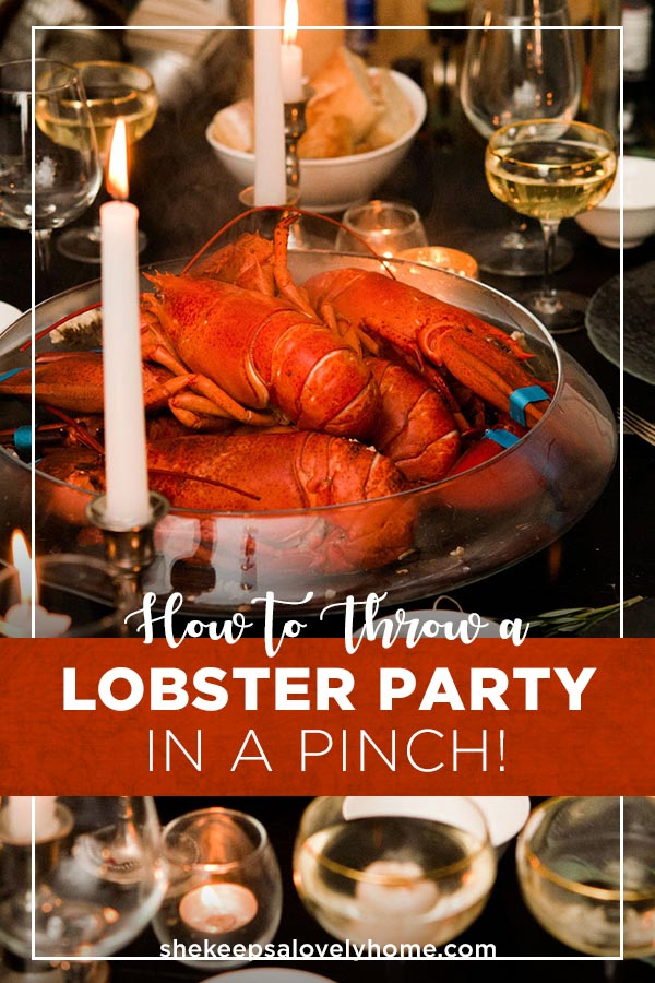 Let's throw an extra fancy lobster party with sides, soups, desserts, appetizers and cocktails, and in just a few hours! #dinnerparty, #lobster, #lobsterrecipes, #dinner, #dinnerrecipes