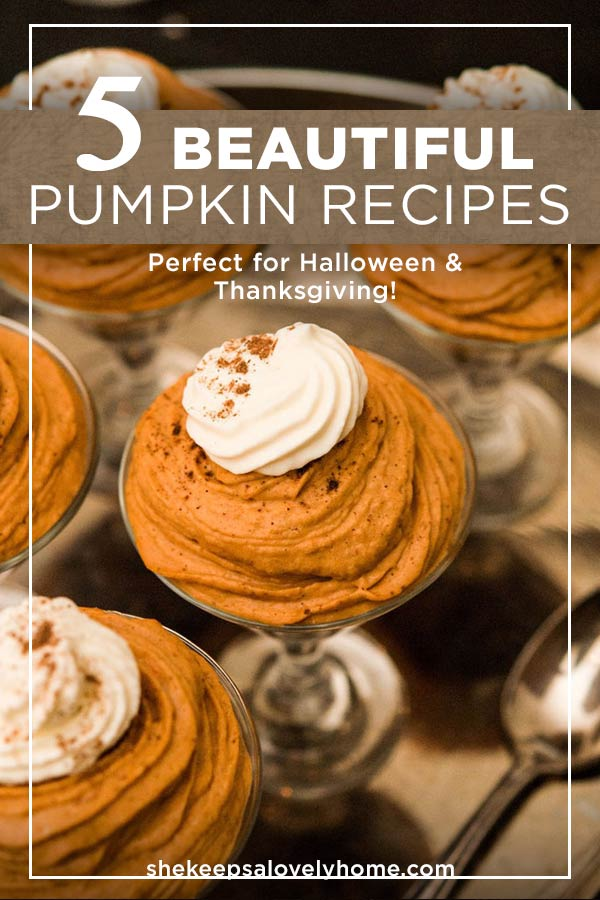 Here are 5 of my favorite pumpkin recipes and ideas for your loveliest Halloween parties or Thanksgiving celebrations. #halloweenfood, #thanksgiving, #halloweenparty, #pumpkin, #pumpkinrecipes, #fallrecipes, #shekeepsalovelyhome
