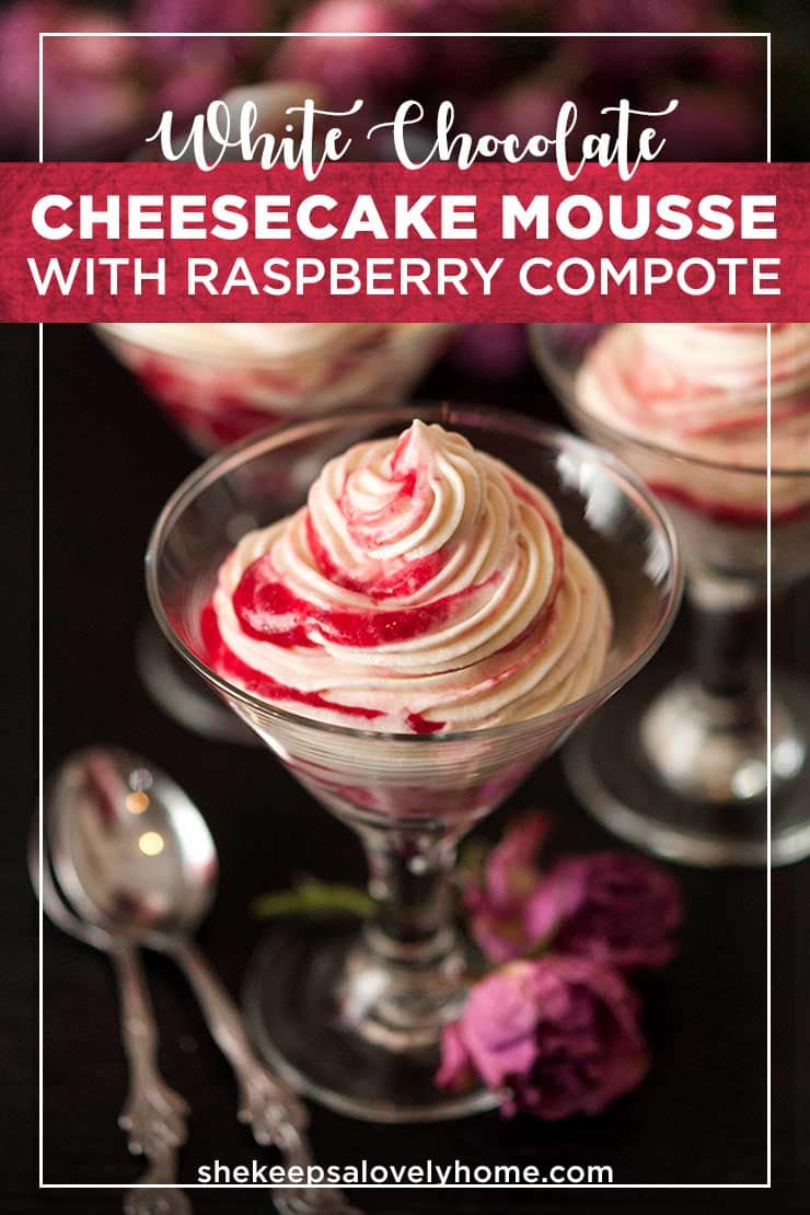 This no-bake, creamy, decadent white chocolate cheesecake mousse recipe is ribboned with raspberry-rosemary compote. It's gluten-free, silky and sweet, tart and delicately hinted with rosemary essence. #dessert, #valentinesday, #cheesecake, #nobake