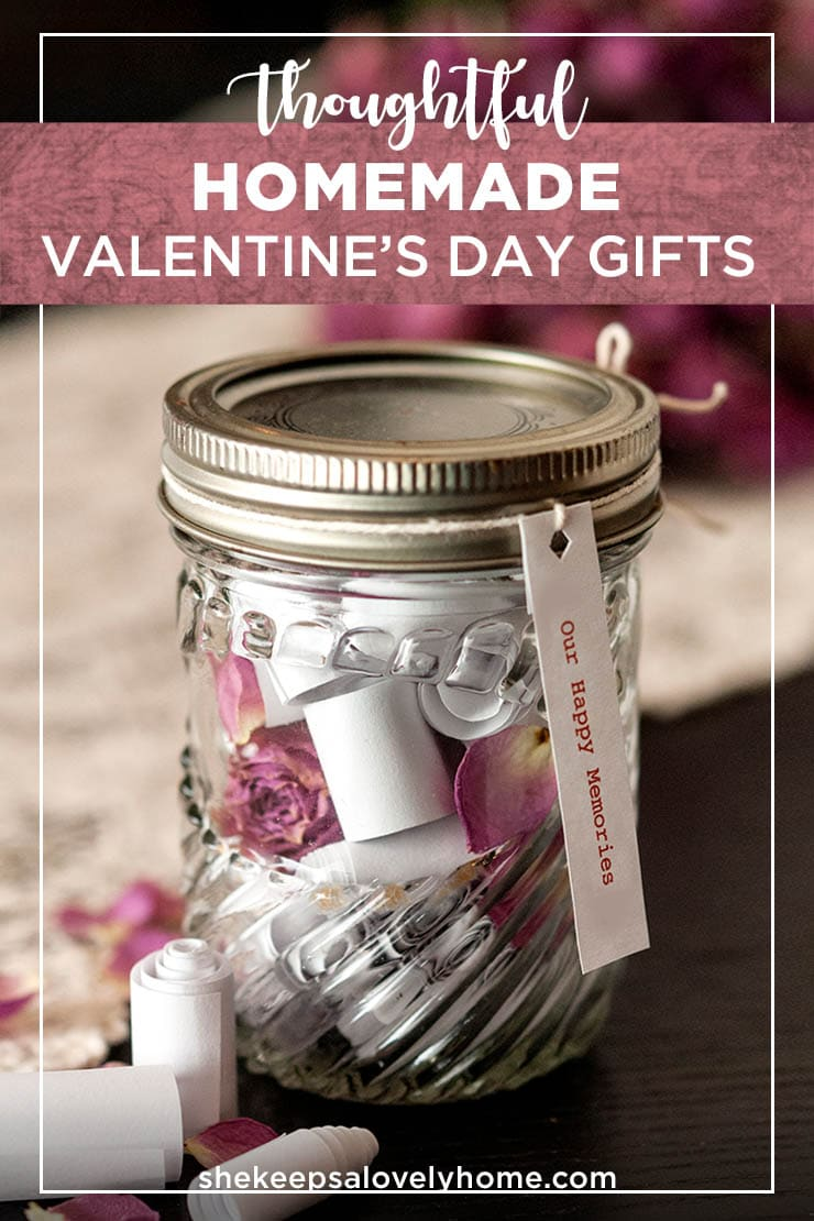 Do you want to create a thoughtful, homemade Valentine's Day gift this year that's very affordable, simple and sweet? Here are a few charming, memorable, perfectly heartwarming (and possibly tear-jerking) ideas to give your sweetheart all the feels and give cupid's wings a flutter. #valentinesday, #diyvalentinesdaygifts, #giftideas