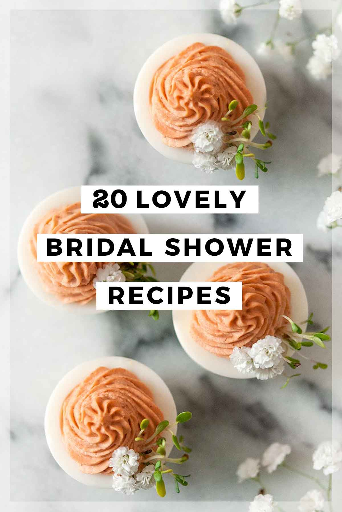 "An image of pink deviled eggs with a title that says ""20 Lovely Bridal Shower Recipes."""