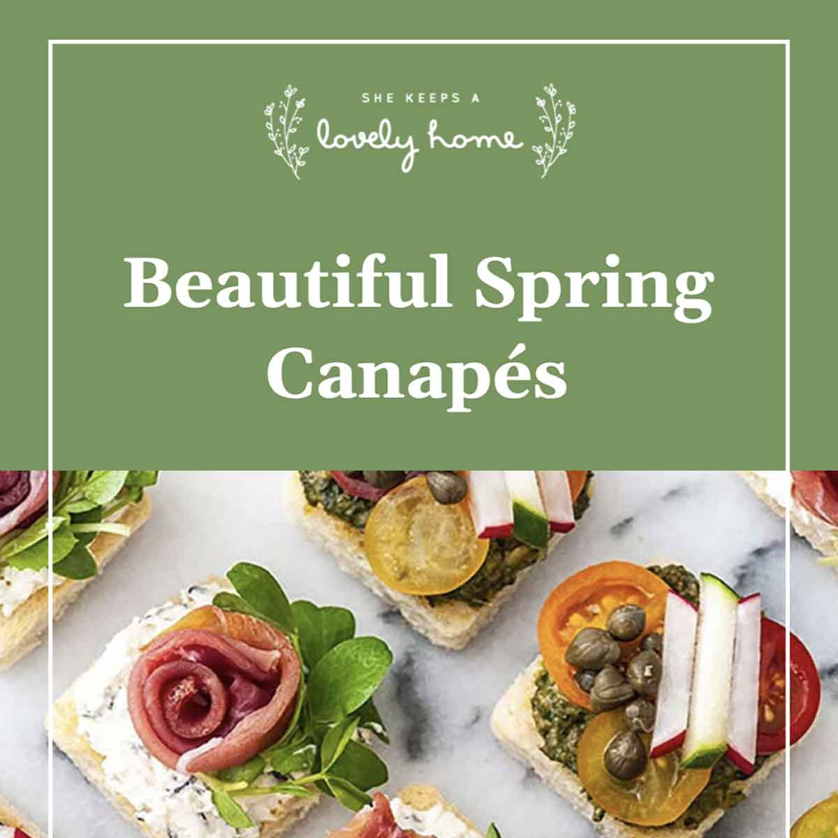 """A title that says """"Beautiful Spring Canapés"""" over an image of appetizers."""