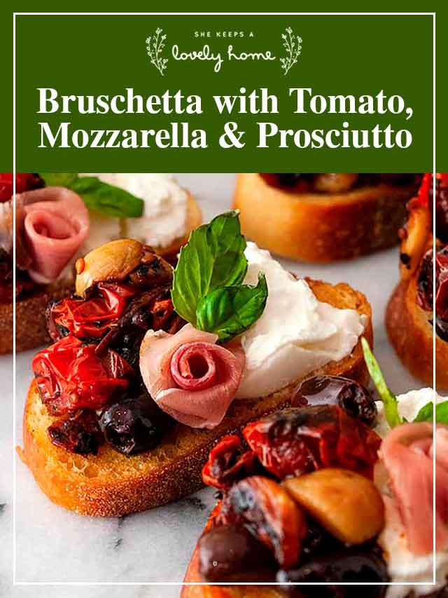 """3 bruschetta on marble with a title that says """"Bruschetta with Tomato, Mozzarella & Prosciutto."""""""