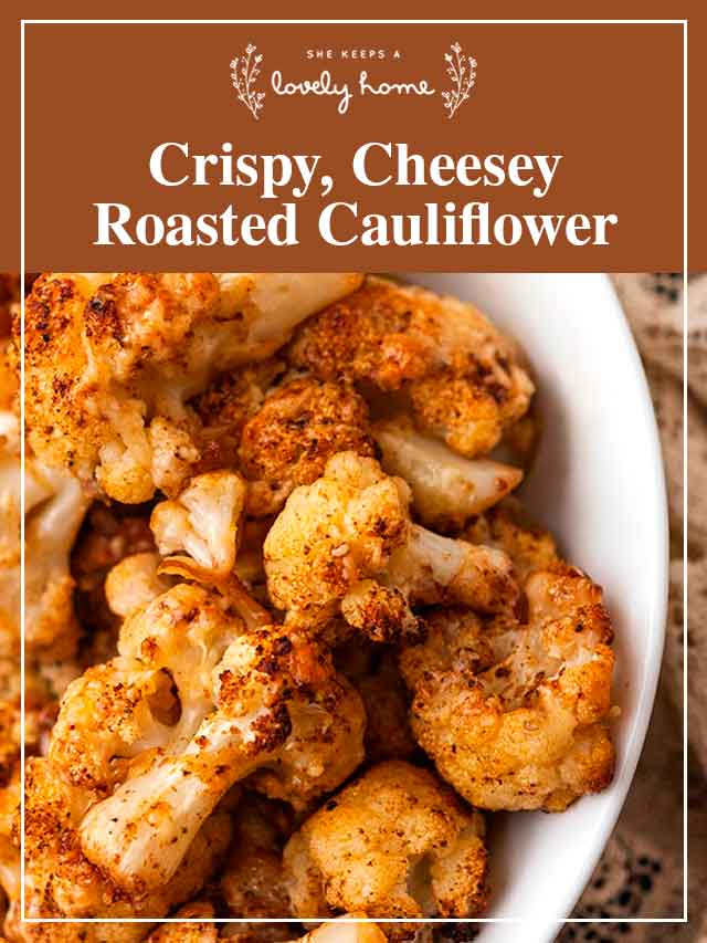 """Roasted cauliflower in a bowl with a title that says """"Crispy, Roasted Cauliflower."""""""
