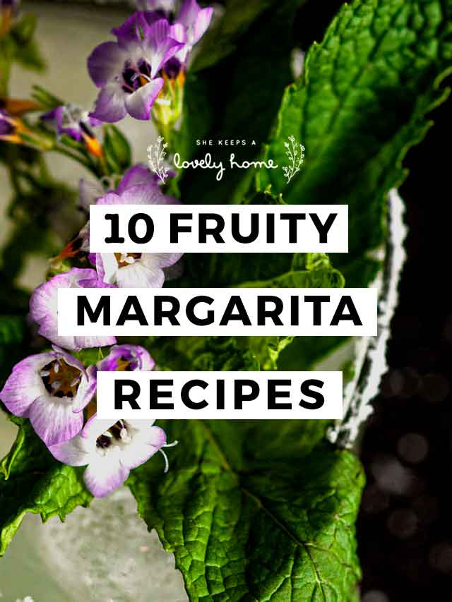 """The floral and mint garnish on a margarita with a title that says """"10 Fruity Margarita Recipes."""""""