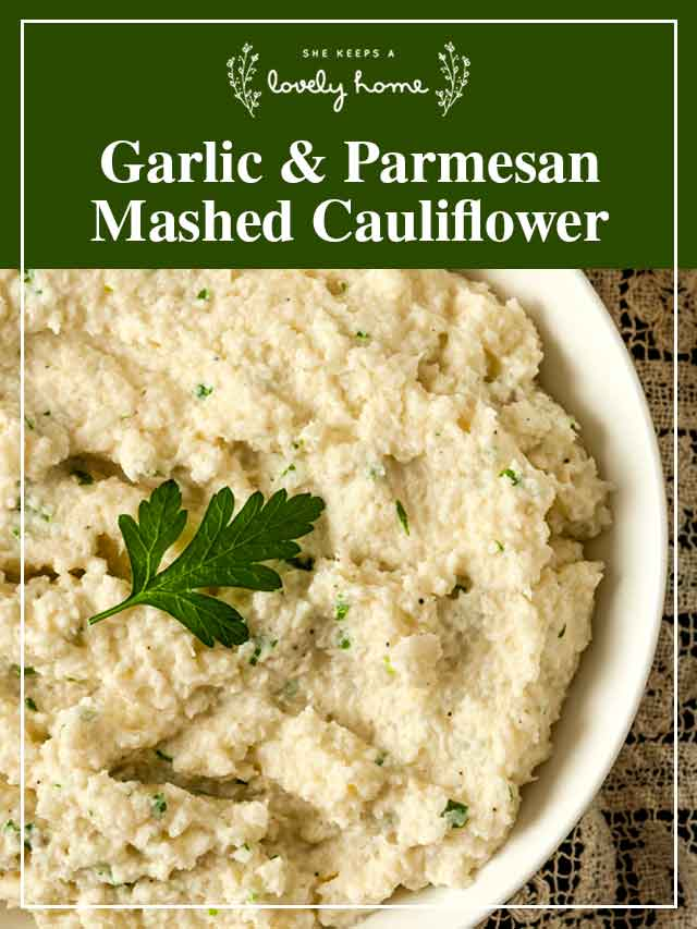 """A bowl of mashed cauliflower with a title that says """"Garlic & Parmesan Mashed Cauliflower."""""""