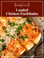"""A Pyrex dish with 4 chicken enchiladas with a title that says """"Loaded Chicken Enchiladas."""""""