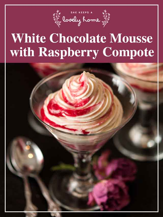 """A creamy dessert and a title that says """"White Chocolate Mousse with Raspberry Compote."""""""
