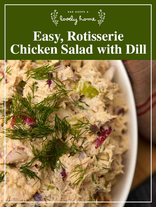 """A bowl of chicken salad and a title that says """"Easy, Rotisserie Chicken Salad with Dill."""""""