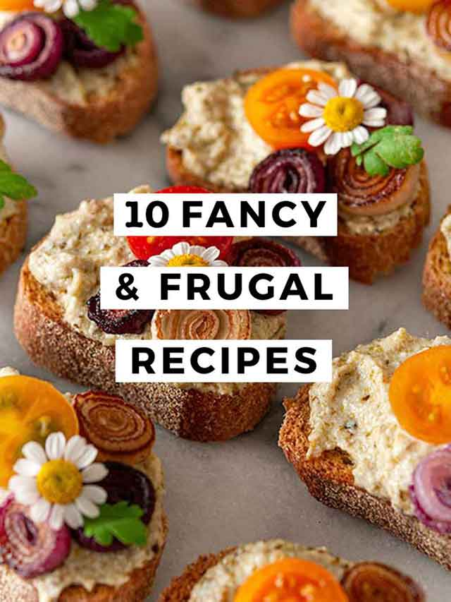 """An image of ornately garnished appetizers and a title that says """"10 Fancy & Frugal Recipes."""""""