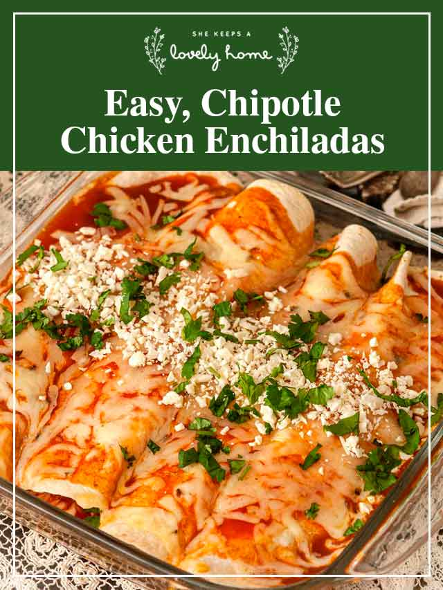 """Enchiladas on a table with a title that says """"Easy Chipotle Chicken Enchiladas."""""""