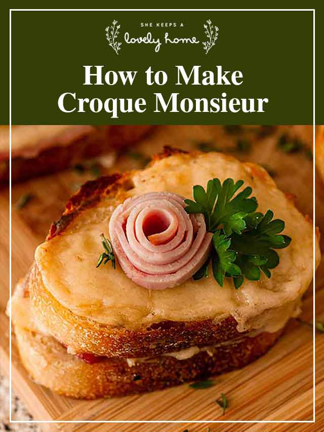 """A croque monsieur on a cutting board with a title that says """"How to Make Croque Monsieur."""""""