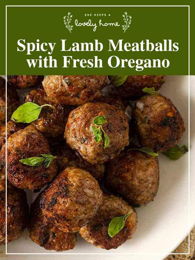 """Meatballs in a bowl with a title that says """"Spicy Lamb Meatballs with Fresh Oregano."""""""