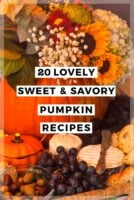 """A pumpkin with flowers surrounded by snacks with a title that says """"20 Lovely Sweet & Savory Pumpkin Recipes."""""""