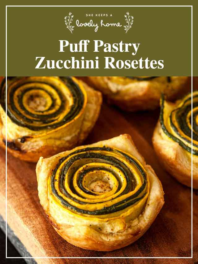 """4 puff pastry zucchini rosettes with a title that says """"Puff Pastry Zucchini Rosettes."""""""